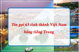 Tên các tỉnh thành Việt Nam trong tiếng Trung Quốc