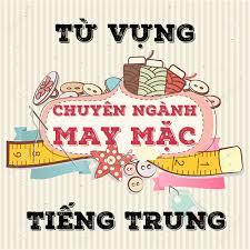 Từ vựng tiếng Trung ngành may mặc