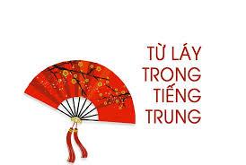 Các từ láy thường gặp trong tiếng Trung